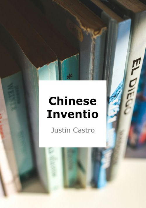 Chinese Inventions-Justin Castro