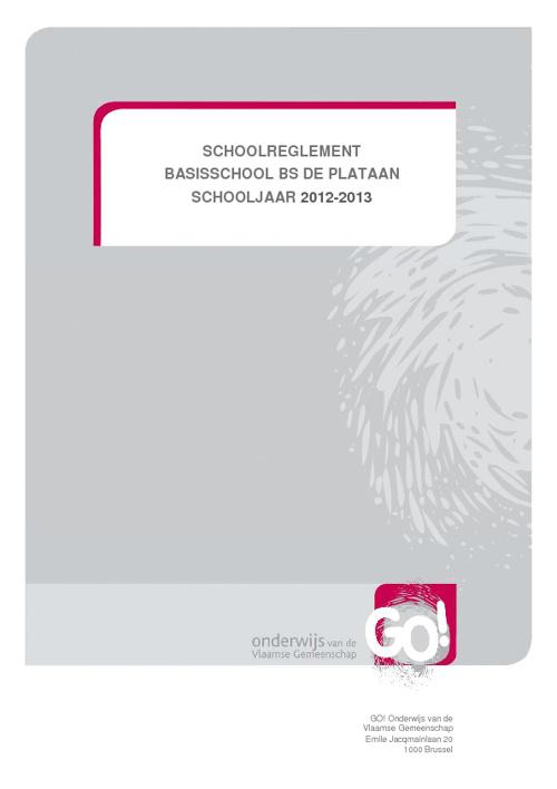 Schoolreglement Basisschool De Plataan 2012 - 2013