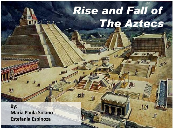 Rise and Fall of the Aztecs