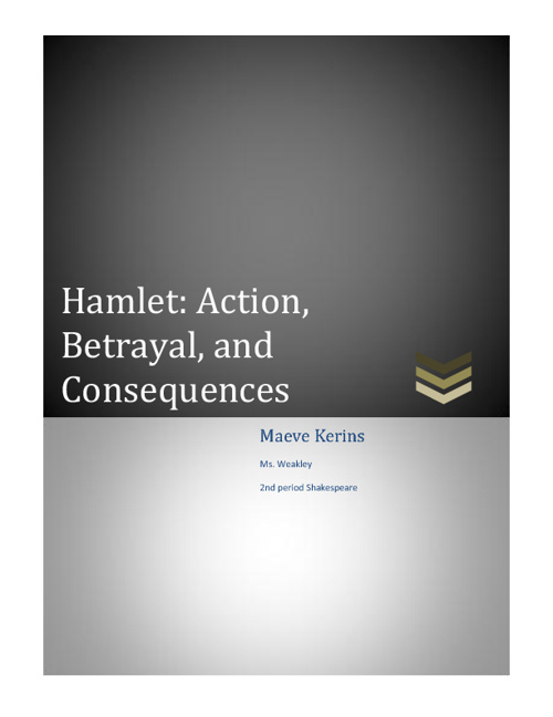 Hamlet: Actions, Betrayal, and Consequences