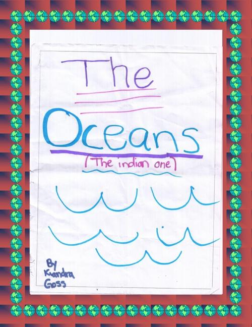 The Oceans By: Kiandra Goss