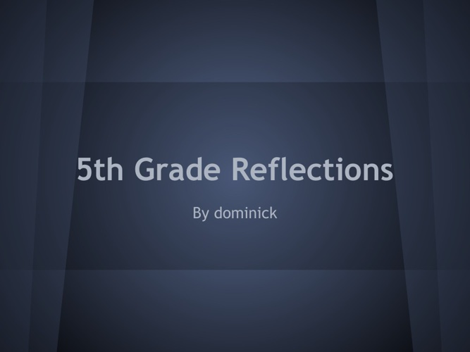 5th Grade Reflections