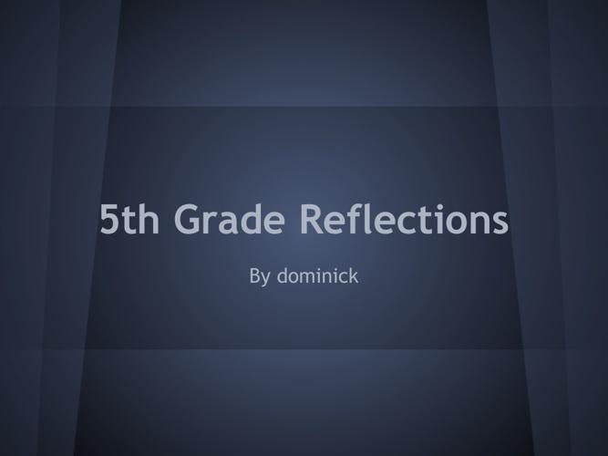 5th Grade Reflections