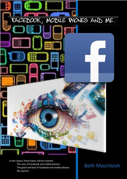 Facebook, Mobile Phones and Me - Beth MacIntosh