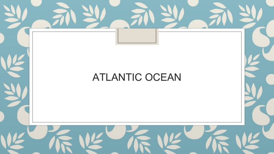 Atlantic Ocean shruti presentation.pptx