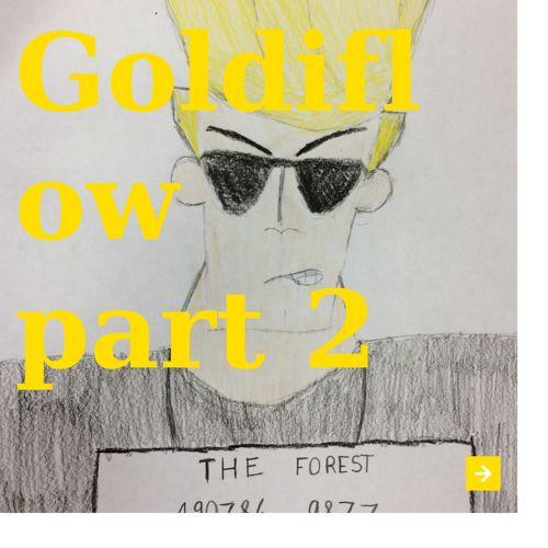 Goldiflow Part 2