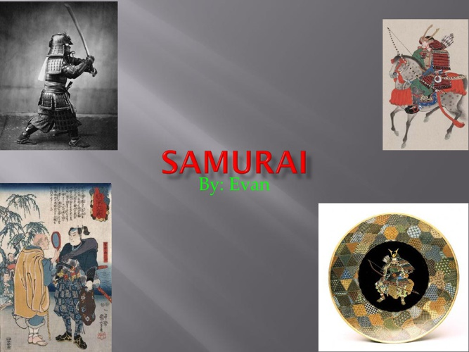 Samurai By: Evan