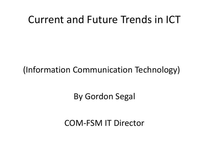 current and future trends in ict Home » articles » disruptive technology » 25 disruptive technology trends for the future of search and the value of nearly all current.