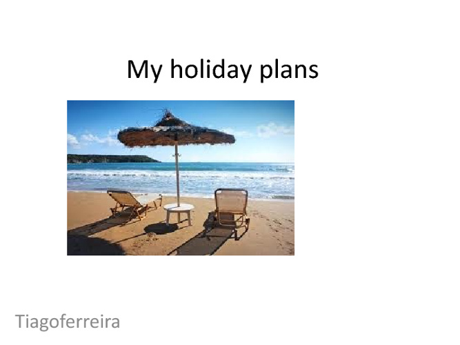 My holiday plns