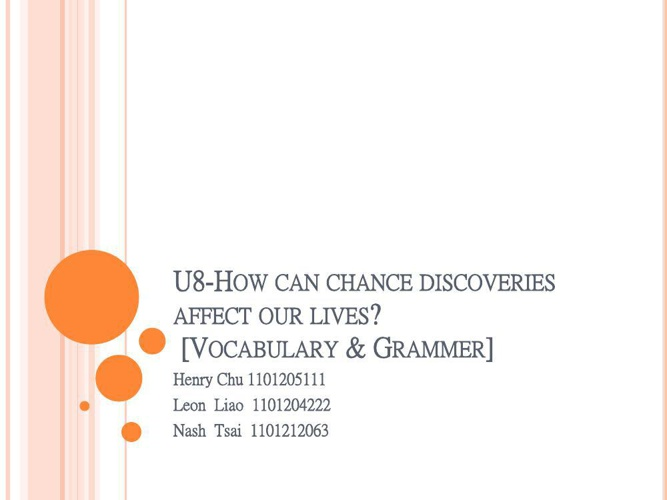 How can chance discoveries affect our lives