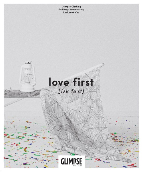"""GLIMPSE summer 2014 // collection No. 02 // """"love first"""""""