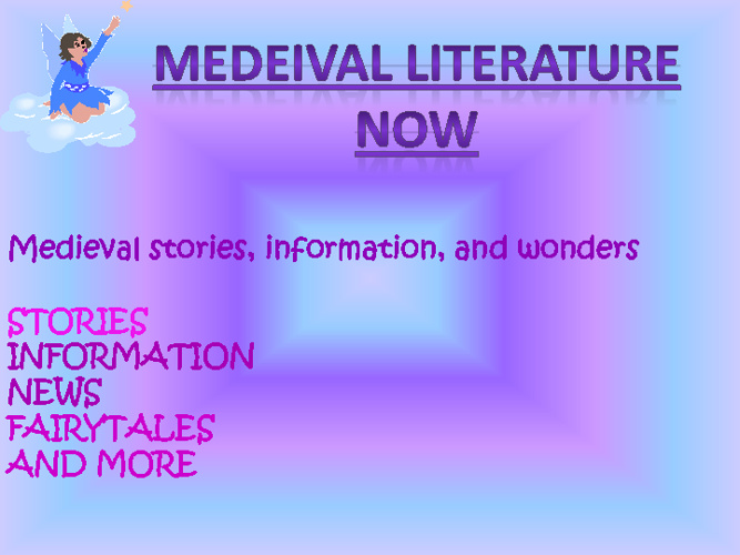 MEDIEVAL LITERATURE NOW