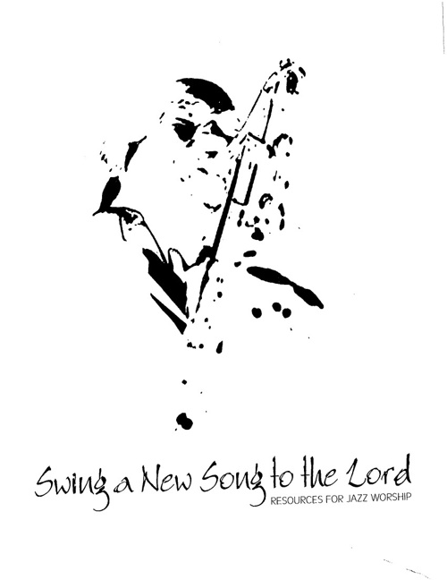 Swing a New Song to the Lord - Resources for Jazz Worship