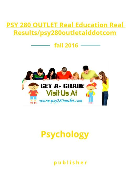 PSY 280 OUTLET Real Education Real Results/psy280outletaiddo