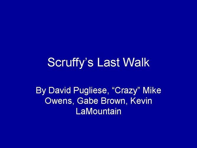 Scruff's Last Walk
