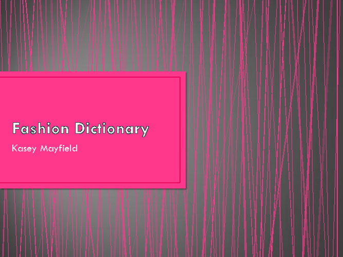 Fashion Dictionary Kasey M