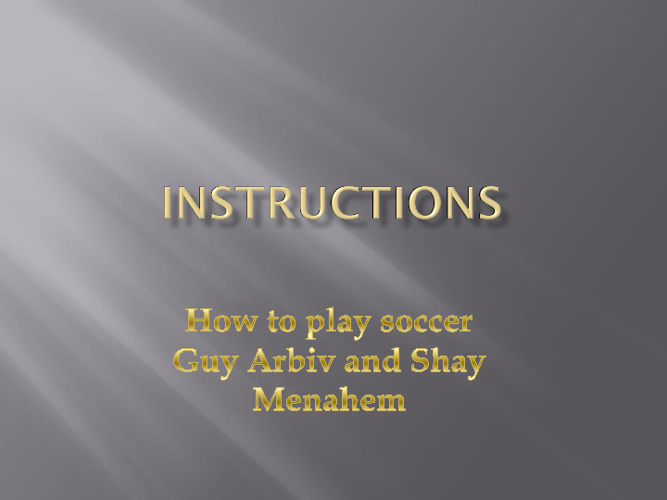 Instructions- Guy Arbiv and Shay Menahem