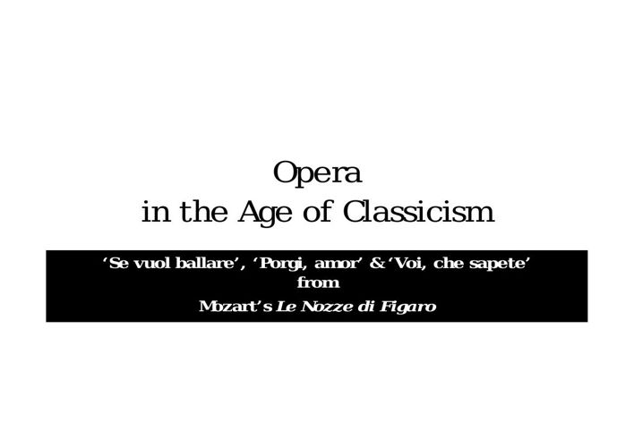 Opera in the Age of Classicism
