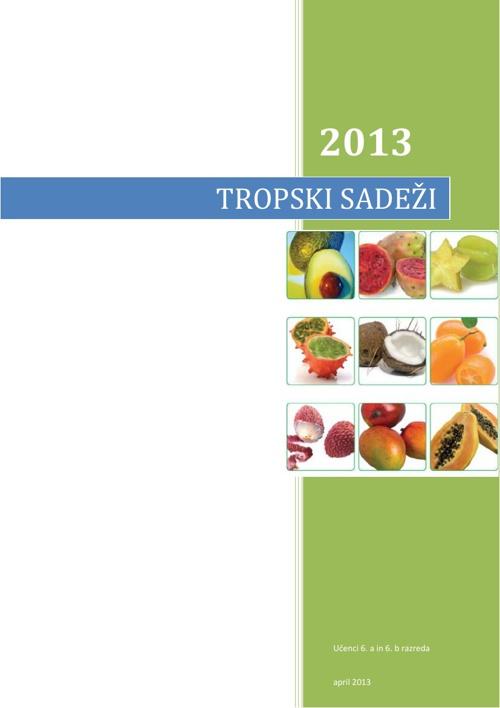 Raziskovanje o tropskih sadežih