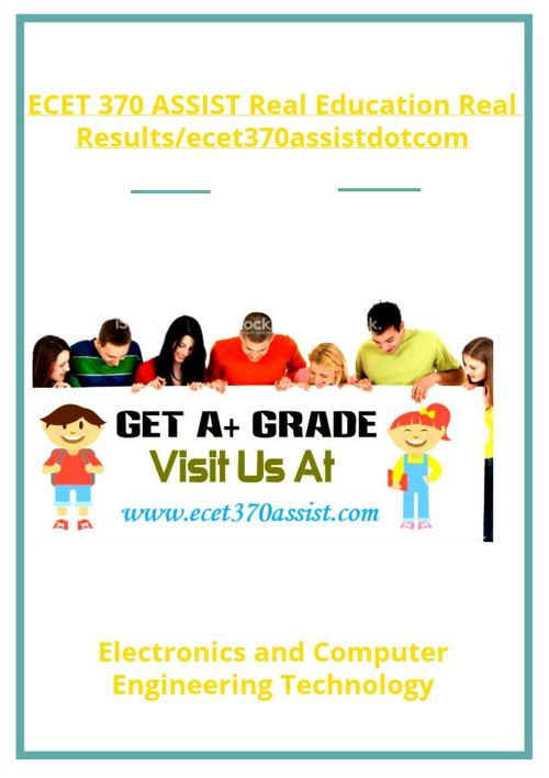 ECET 370 ASSIST Real Education Real Results/ecet370assistdot