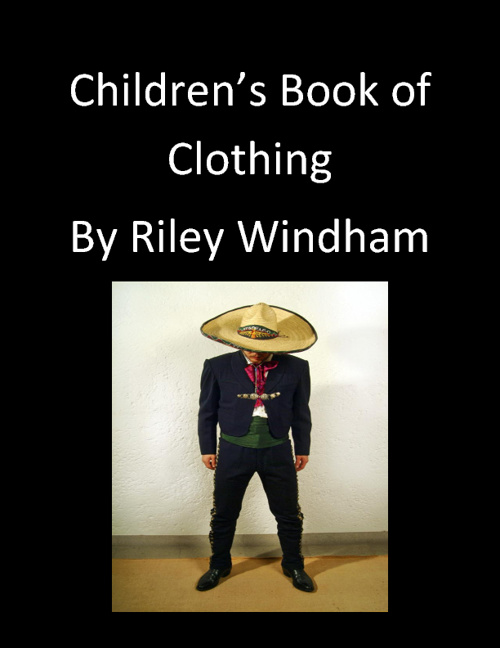 Children's Book of Clothing By Riley Windham