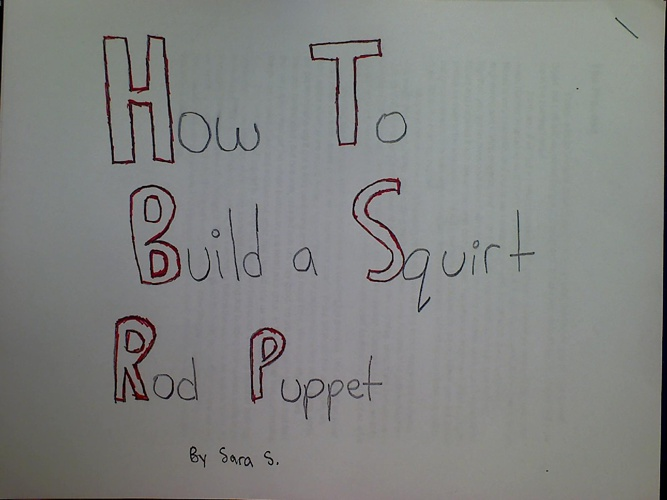 How To Build A Squirt Rod Puppet