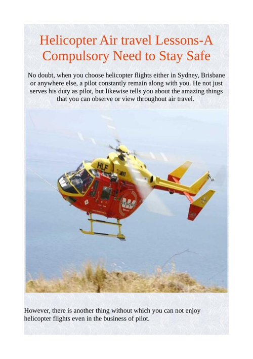 Helicopter Air travel Lessons-- A Compulsory Need to Stay Safe