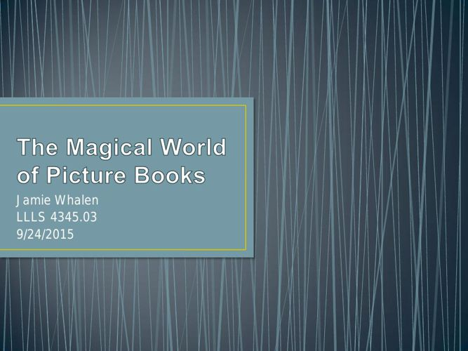 The Magical World of Picture Books JWhalen