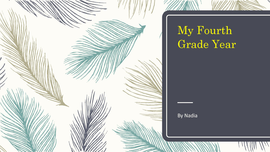 My Fourth Grade Year By Nadia