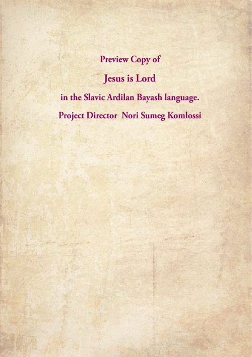 Jesus Is Lord - The Slavic Ardilan Bayash Language