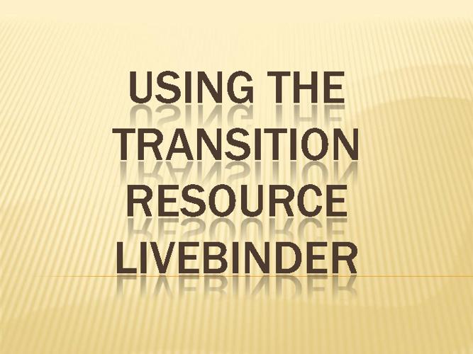 Using the Transition Resource Livebinder