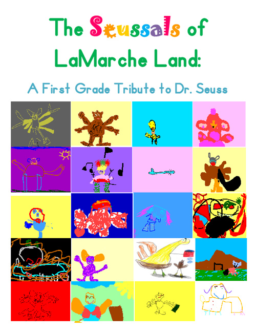 The Seussals of LaMarche Land: A First Grade Tribute to Dr. Seus