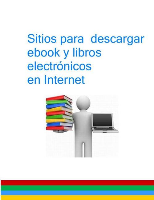 Ebooks y libros electrónicos para descargar en Internet