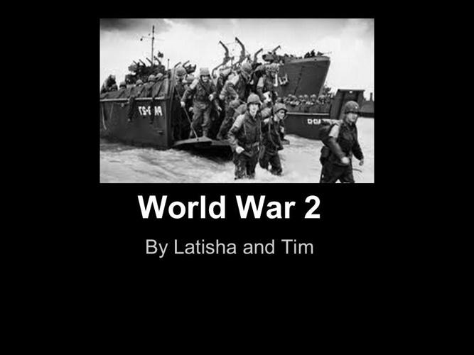 World War 2- By Tim and Latisha