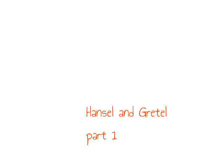 Hansel and Gretel part 1