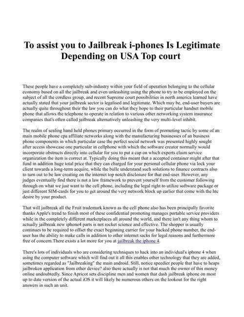 To assist you to Jailbreak i-phones Is Legitimate Depending on U