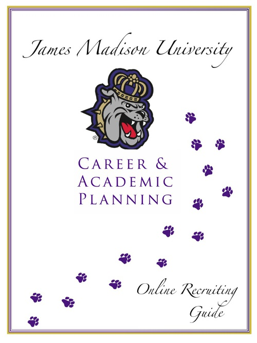 JMU Online Recruiting Guide Presented by Career and Academic Pla