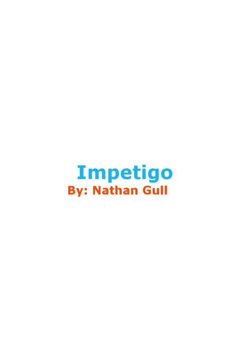 Integumentry Diseases: Impetigo