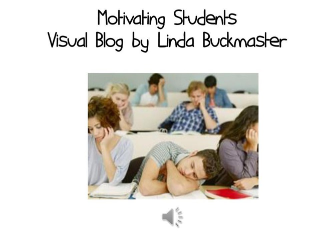 Visual Blog: Motivating College Students