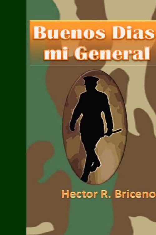 Buenos Dias mi General