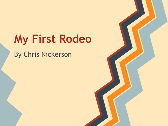 My First Rodeo