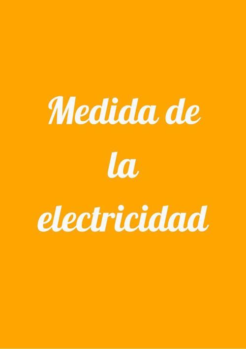 Medida de la electricidad