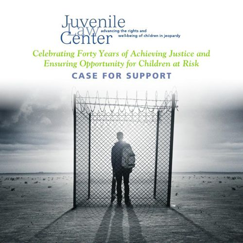 Juvenile Law Center Case for Support