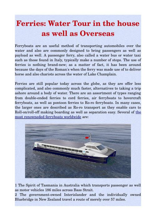 Ferries: Water Tour in the house as well as Overseas