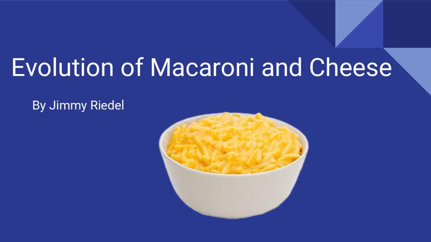 Evolution of Macaroni and Cheese
