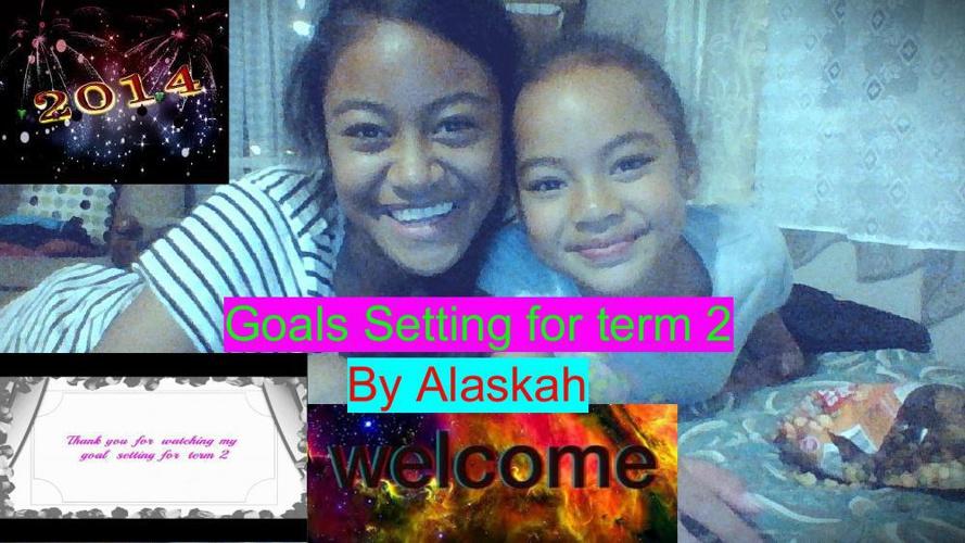 Alaskah's  Goal Setting term 2