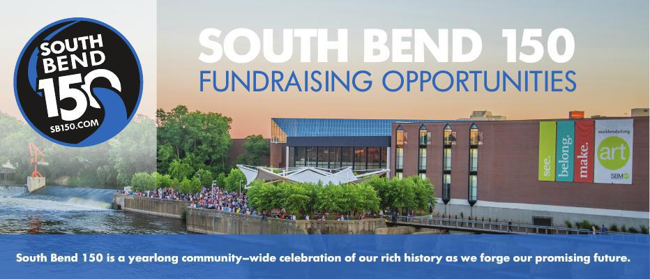 South Bend 150 Fundraising Opportunities