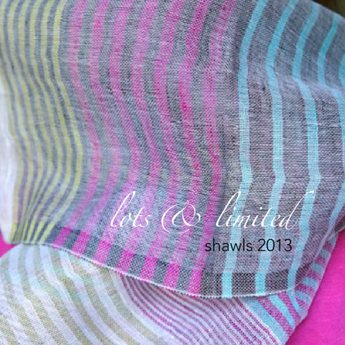 lots & limited shawls 2013
