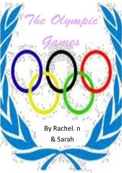 The Summer Olympic Games By Sarah & Rach N