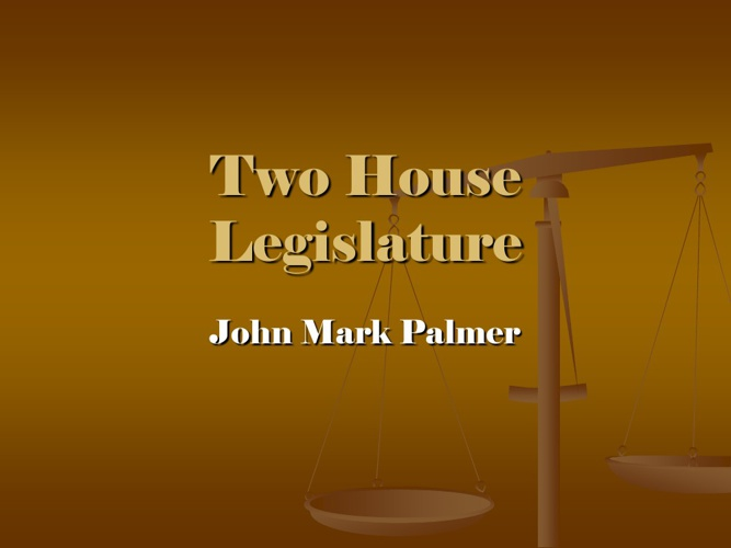 Two House Legislatureouse Legisl